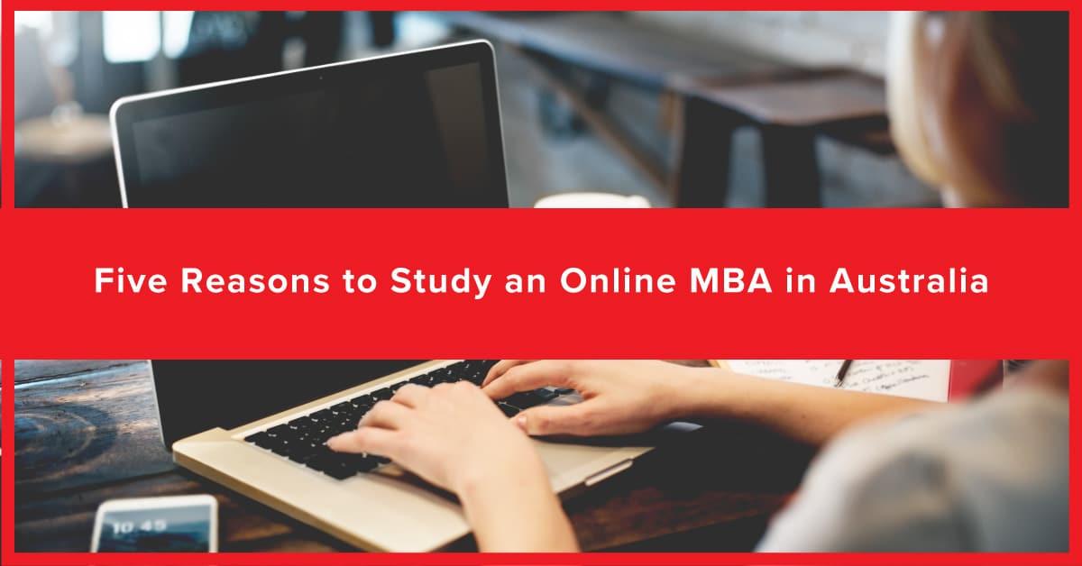 Studying an MBA online in Australia is becoming an increasingly popular option.